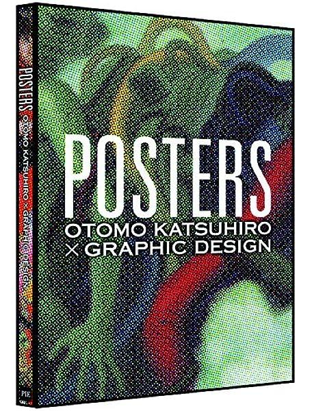 Posters Otomo Katsuhiro Graphic Design Japanese Edition Otomo Katsuhiro 9784756244475 Amazon Com Books