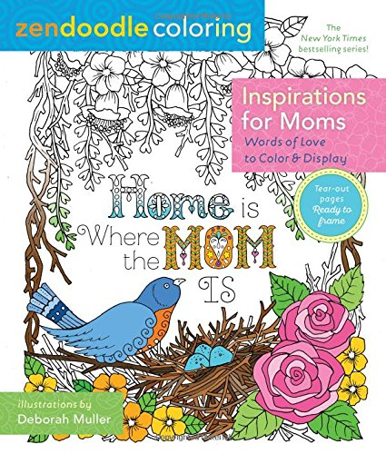 Zendoodle Coloring: Inspirations for Moms: Words of Love to Color and Display
