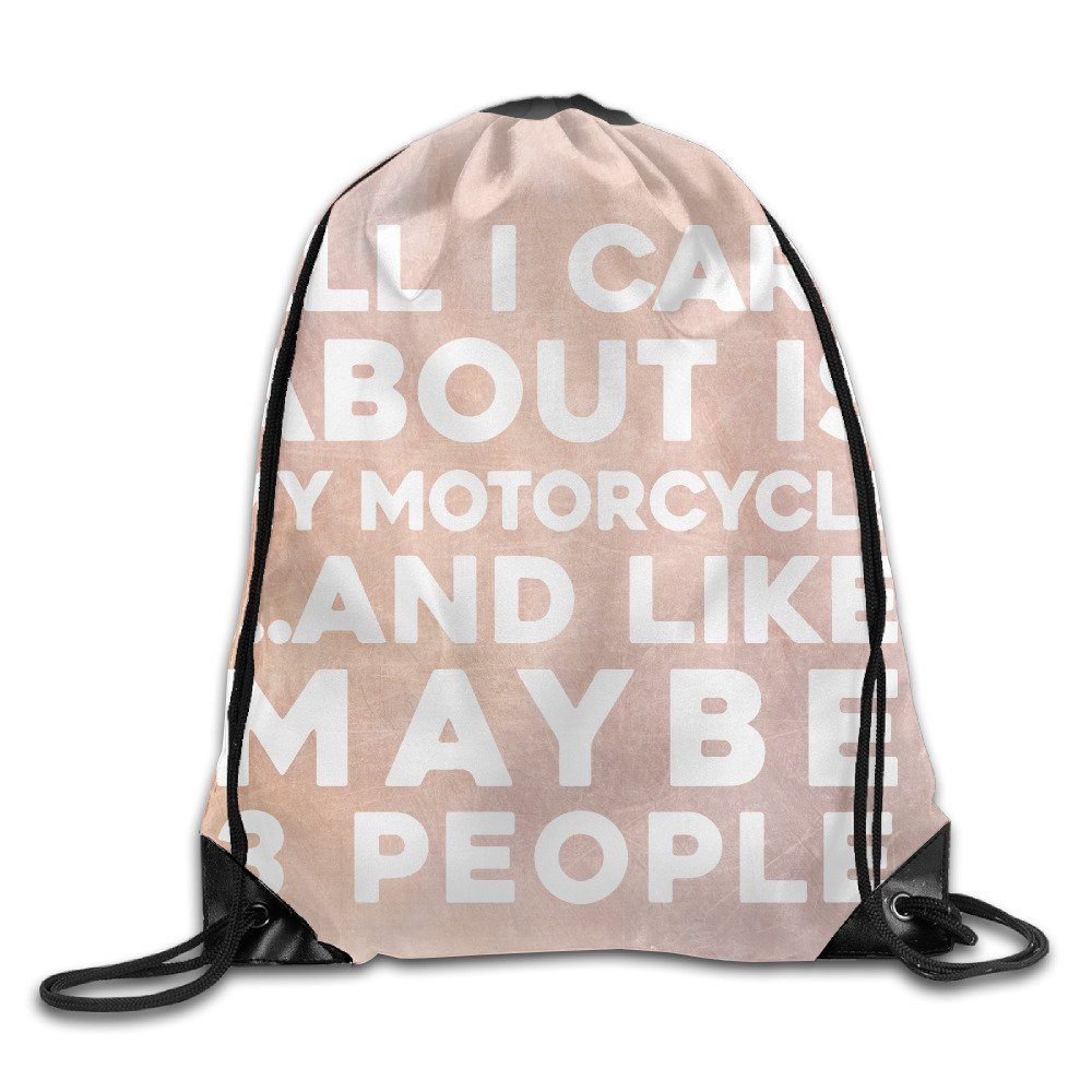 All I Care About Is My Motorcycle And Like Maybe 3 People Nylon Drawstring Canvas Bag For Adult hot sale