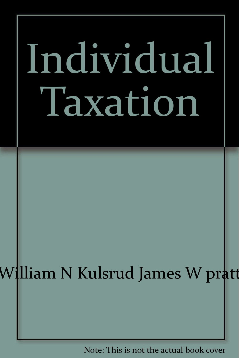 Individual Taxation William Kulsrud James product image