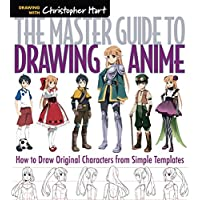 The Master Guide to Drawing Anime: How to Draw Original Characters from Simple Templates (Volume 1)