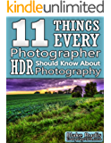 11 Things Every Photographer Should Know About HDR Photography