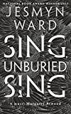Sing, Unburied, Sing: LONGLISTED FOR THE WOMEN'S PRIZE FOR FICTION 2018