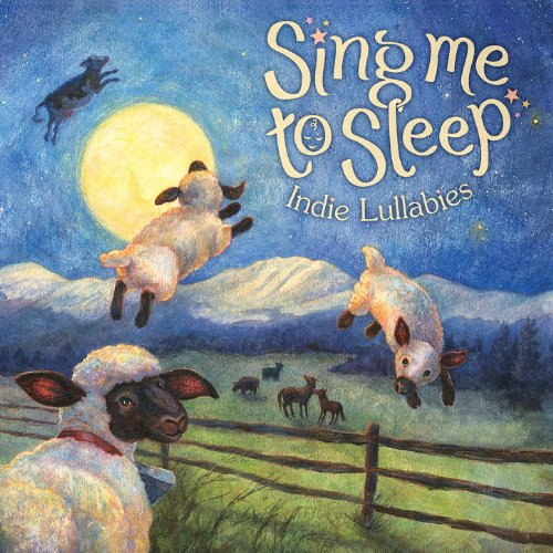 Sing Me Sleep Indie Lullabies