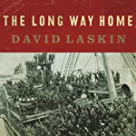 The Long Way Home: An American Journey from Ellis Island to the Great War | David Laskin