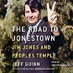 Road to Jonestown: Jim Jones and Peoples Temple | Jeff Guinn