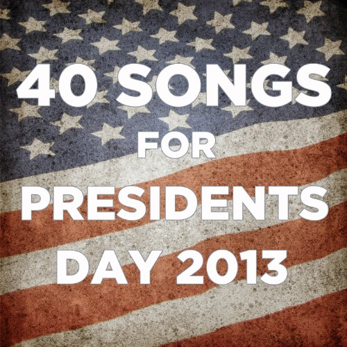 40 Songs for Presidents Day 2013