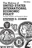 The Making of United States International Economic Policy 5th Edition