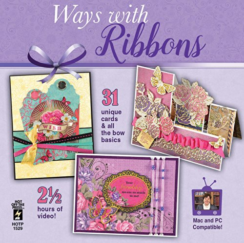 (Ways with Ribbons Computer DVD by Hot Off The Press | Inspiration for 31 Unique Cards)