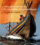Thoroughbred of the Sea: The Sea Stallion from Glendalough: Trial Voyage with a Longship