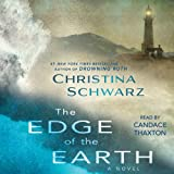 Front cover for the book The Edge of the Earth: A Novel by Christina Schwarz