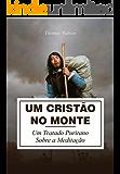 Um Cristão no Monte: Um tratado puritano sobre a meditação