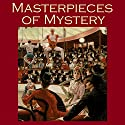 Masterpieces of Mystery Audiobook by G. K. Chesterton, O. Henry, A. J. Alan, Arthur Conan Doyle, M. R. James, Stacy Aumonier, Edgar Wallace Narrated by Cathy Dobson