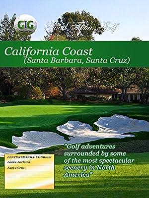 Good Time Golf California Coast Santa Barbara and Santa Cruz