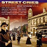 Street Cries: A Collection of Dark Traditional Songs Re-Set in the Present Day