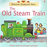 img - for The Old Steam Train (Farmyard Tales) book / textbook / text book