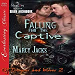 Falling for the Captive: Of Dragons and Wolves, Book 2 | Marcy Jacks