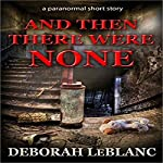 And Then There Were None | Deborah LeBlanc