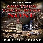 And Then There Were None | Deborah LeBlanc