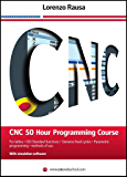 CNC 50 Hour Programming Course: For lathes, ISO Standard functions, Siemens fixed cycles, parametric programming, methods of use