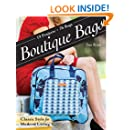 Boutique Bags: • Classic Style for Modern Living • 19 Projects 76 Bags
