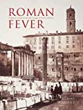 Roman Fever : Influence, Infection, and the Image of Rome, 1700-1870, Wrigley, Richard, 0300190212