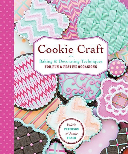 Cookie Craft: Baking & Decorating Techniques for Fun & Festive Occasions by Valerie Peterson (2015-04-07)