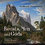 Beasts, Men and Gods | Ferdinand Ossendowski