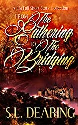 From The Gathering to The Bridging: A Lia Fail Short Story Collection (The Lia Fail Chronicles)