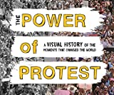 img - for The Power of Protest: A Visual History of the Moments That Changed the World book / textbook / text book