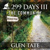 The Community: 299 Days, Book 3   Glen Tate
