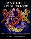 Anchor Coloring Book: A Nautical Coloring Book for Adults Containing 20 Anchor Designs in a Variety of Styles to Help You Relax (Ocean Coloring Books) (Volume 2)
