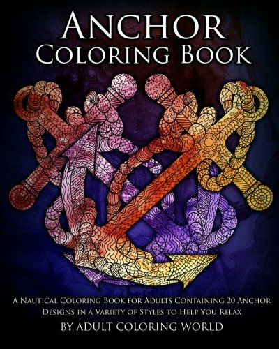 A Nautical Coloring Book for Adults Containing 20 Anchor Designs