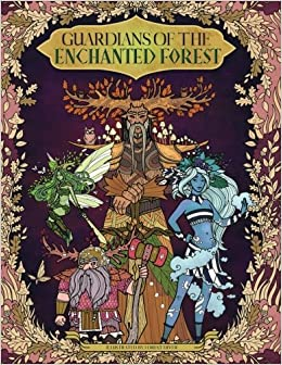 Amazon Guardians Of The Enchanted Forest Coloring Book For Adults And Kids Fantasy Fairies Inspiration Relaxation Meditation 9781987637274