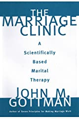 The Marriage Clinic: A Scientifically Based Marital Therapy (Norton Professional Books (Hardcover)) Kindle Edition
