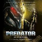 Predator: If It Bleeds | Bryan Thomas Schmidt - editor,Jonathan Maberry,Kevin J. Anderson