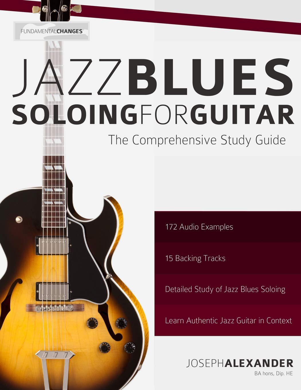 Jazz Blues Soloing for Guitar: The Comprehensive Study Guide (Fundamental  Changes in Jazz Guitar) (Volume 3): Mr Joseph Alexander: 9781500729288: ...
