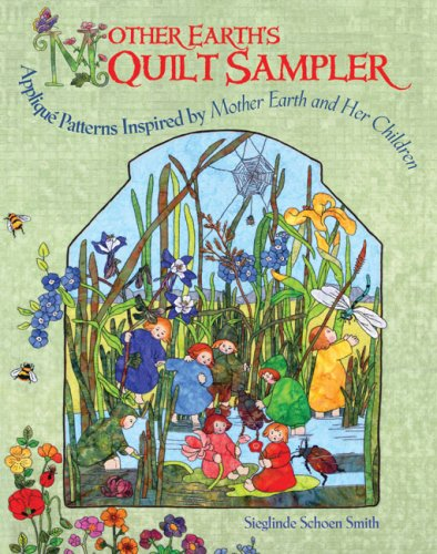 Mother Earth#039s Quilt Sampler: Appliqué Patterns Inspired by Mother Earth and Her Children