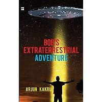 Bob's Extraterrestial Adventure