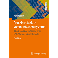 Grundkurs Mobile Kommunikationssysteme: LTE-Advanced Pro, UMTS, HSPA, GSM, GPRS, Wireless LAN und Bluetooth (German Edition)