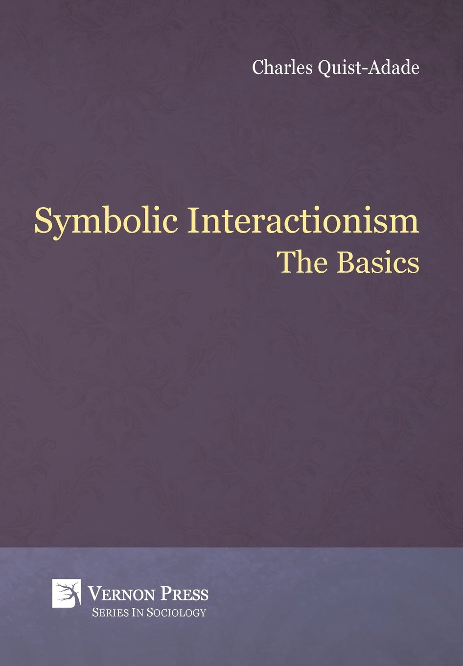 Symbolic Interactionism The Basics Series In Sociology Charles