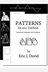 Patterns in All Things: Discerning Complexity With Simplicity Kindle Edition