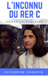 L'Inconnu du RER C (French Edition)