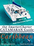 the SmarterCharter CATAMARAN Guide: CARIBBEAN: Insiders tips for confident Bareboat cruising