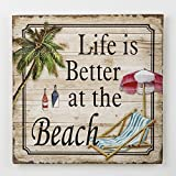 Life is Better at the Beach - Wood wall plaque