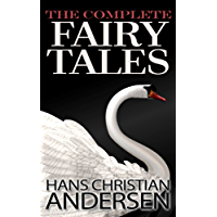 Hans Christian Andersen: Complete Fairy Tales (Illustrated)