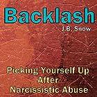 Backlash: Picking Yourself Up After Narcissistic Abuse Hörbuch von J.B. Snow Gesprochen von: D Gaunt