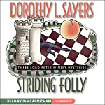 Striding Folly: Three Lord Peter Wimsey Mysteries | Dorothy L. Sayers