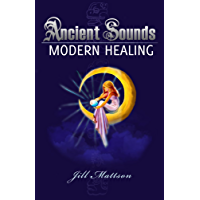Ancient Sounds - Modern Healing book cover