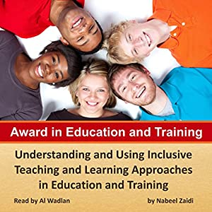 Award in Education and Training: Understanding and Using Inclusive Teaching and Learning Approachesin Education and Training Audiobook